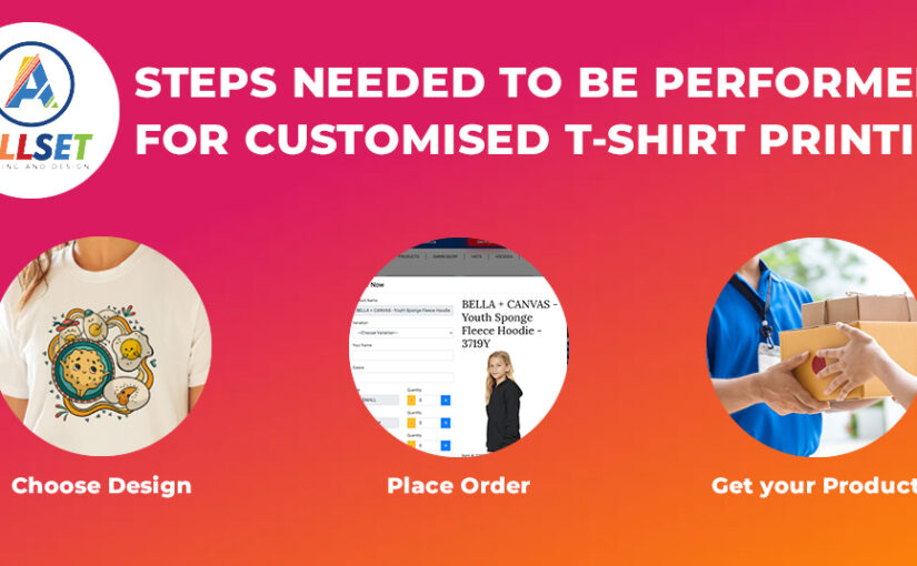Steps needed to be performed for customised t-shirt printing