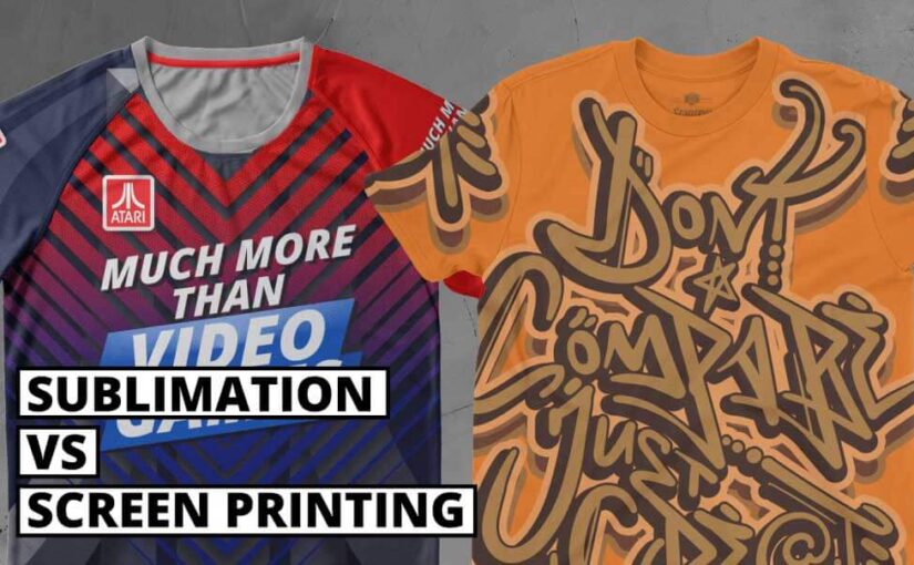 SCREEN PRINTING V/S SUBLIMATION PRINTING: WHICH IS BETTER?